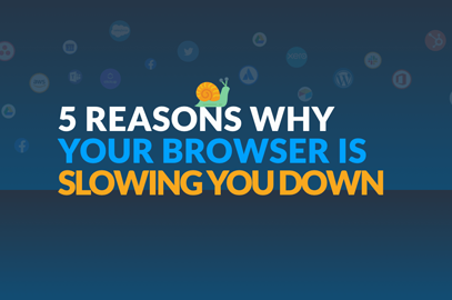 5 reasons why your browser is slowing you down, and what to do about it